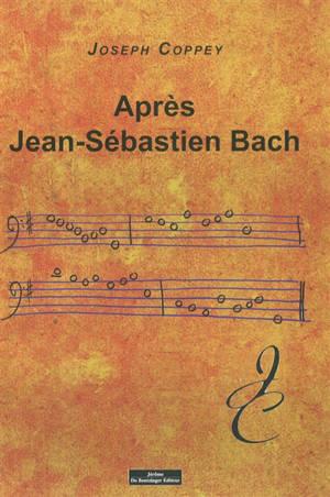 Après Jean-Sébastien Bach