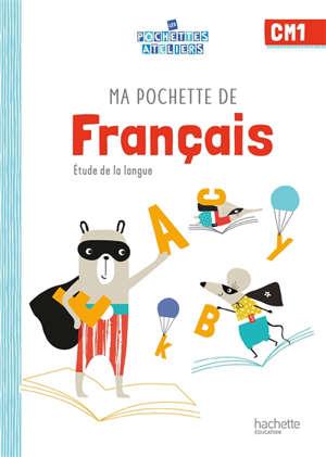 Ma pochette de français CM1 : étude de la langue
