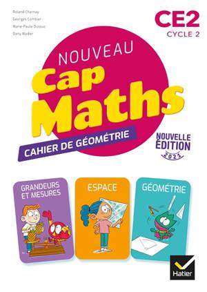 Nouveau Cap maths CE2, cycle 2 : cahier de géométrie
