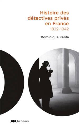 Histoire des détectives privés en France : 1832-1942