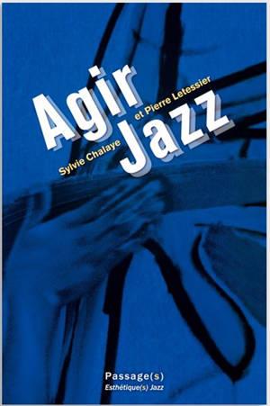 Agir jazz : du geste créateur au geste politique