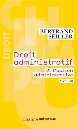 Droit administratif. Volume 2, L'action administrative