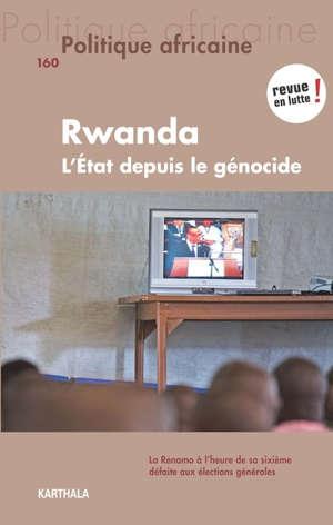 Politique africaine. n° 160, Rwanda : l'Etat depuis le génocide