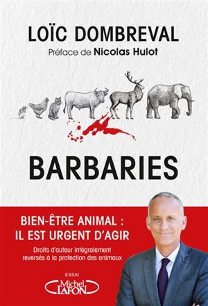 Barbaries : bien-être animal : il est temps d'agir