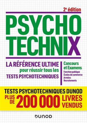 Psychotechnix : la référence ultime pour réussir tous les tests psychotechniques : concours et examens, fonction publique, écoles de commerce, armées, recrutements