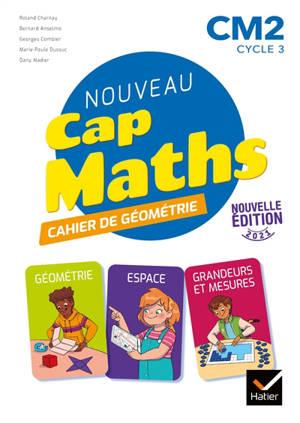 Nouveau Cap maths, CM2 cycle 3 : cahier de géométrie
