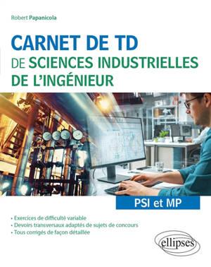 Carnet de TD de sciences industrielles de l'ingénieur : PSI et MP