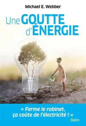 Une goutte d'énergie : pour un monde durable et prospère