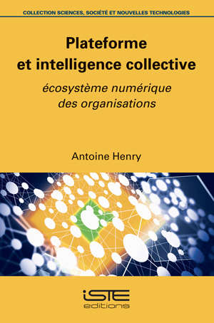 Plateforme et intelligence collective : écosystème numérique des organisations