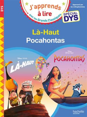 Là-haut : spécial dys; Pocahontas : spécial dys