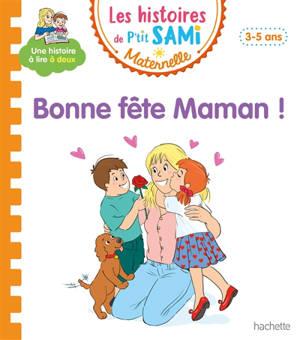 Bonne fête Maman ! : 3-5 ans