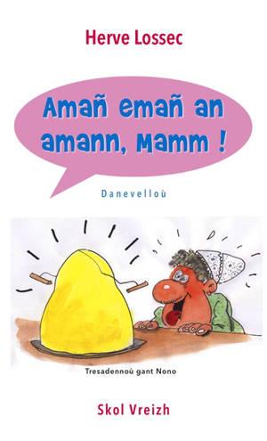 Amañ emañ an amann, mamm ! : danevelloù a-bep-seurt