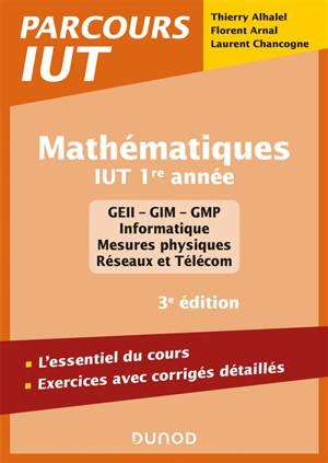Mathématiques, IUT 1re année : l'essentiel du cours, exercices avec corrigés détaillés