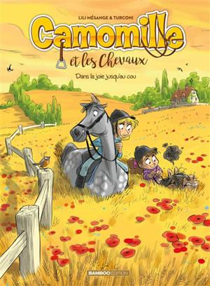 Camomille et les chevaux. Volume 9, Dans la joie jusqu'au cou