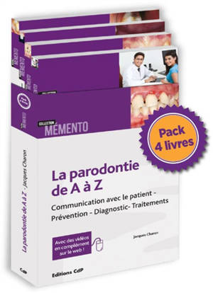 La parodontie de A à Z : communication avec le patient, prévention, diagnostic, traitements : pack 4 livres