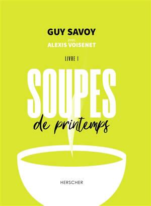 Soupes de printemps. Volume 1