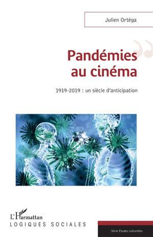Pandémies au cinéma : 1919-2019 : un siècle d'anticipation