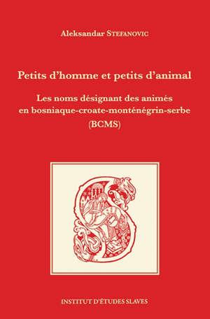 Petits d'homme et petits d'animal : les noms désignant des animés en bosniaque-croate-monténégrin-serbe (BCMS)