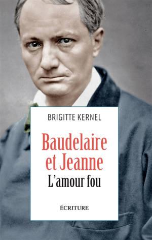 Baudelaire et Jeanne, l'amour fou