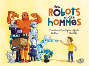 Des robots et des hommes : la robotique et l'intelligence artificielle