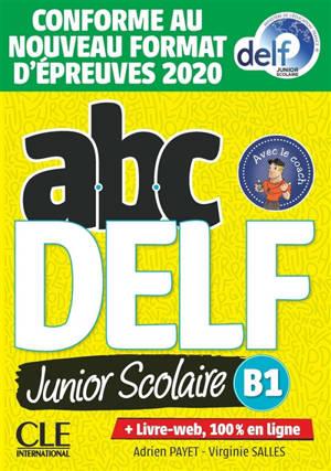 Abc DELF, B1 junior scolaire : 200 exercices : conforme au nouveau format d'épreuves 2020