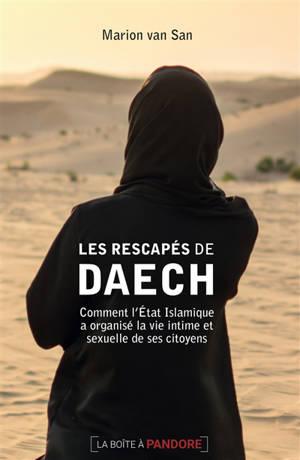 Les rescapés de Daech : comment l'Etat islamique a organisé la vie intime et sexuelle de ses citoyens