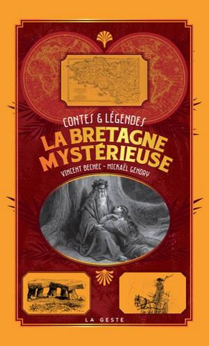 La Bretagne mystérieuse : contes & légendes