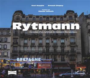 Rytmann : l'aventure d'un exploitant de cinémas à Montparnasse