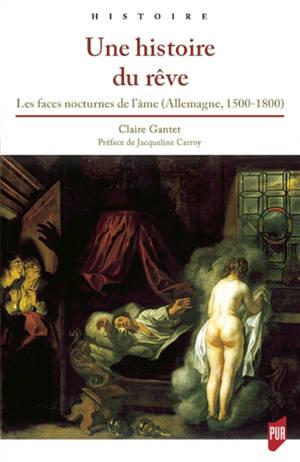 Une histoire du rêve : les faces nocturnes de l'âme (Allemagne, 1500-1800)