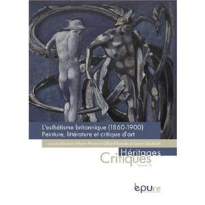 L'esthétisme britannique (1860-1900) : peinture, littérature et critique d'art