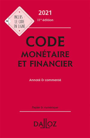 Code monétaire et financier 2021 : annoté & commenté