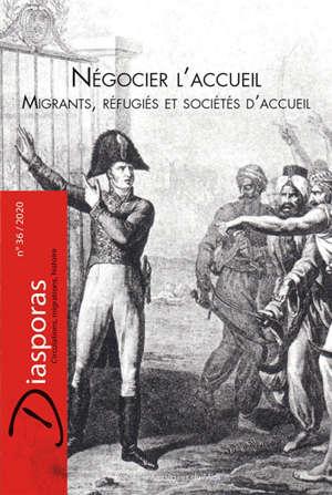 Diasporas. n° 36, Négocier l'accueil : migrants, réfugiés et sociétés d'accueil
