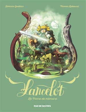 Lancelot, La pierre de mémoire