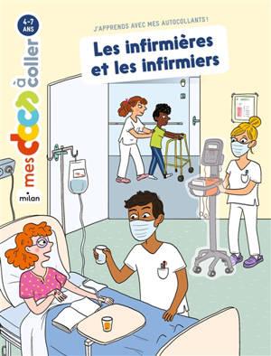 Les infirmières et les infirmiers : j'apprends avec mes autocollants !