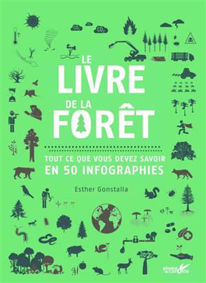Le livre de la forêt : tout ce que vous devez savoir en 50 infographies