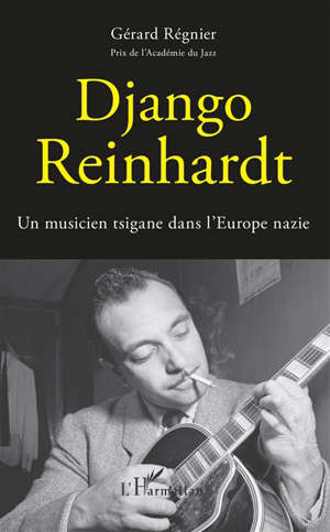 Django Reinhardt : un musicien tsigane dans l'Europe nazie