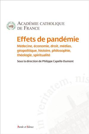 Effets de pandémie : médecine, économie, droit, médias, géopolitique, histoire, philosophie, théologie, spiritualité