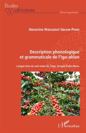 Description phonologique et grammaticale de l'igo-ahlon : langue kwa du sud-ouest du Togo, groupe Volta-mono
