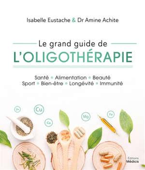 Le grand guide de l'oligothérapie