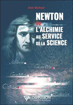 Newton ou L'alchimie au service de la science