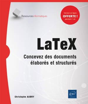 LaTex : concevez des documents élaborés et structurés