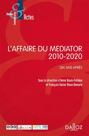 L'affaire du Mediator : 2010-2020 : dix ans après