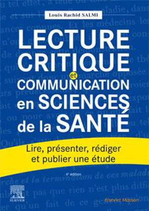 Lecture critique et communication en sciences de la santé : lire, présenter, rédiger et publier une étude