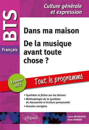 Nouveau thème, De la musique avant toute chose ? : BTS français, culture générale et expression, tout le programme : examen 2022