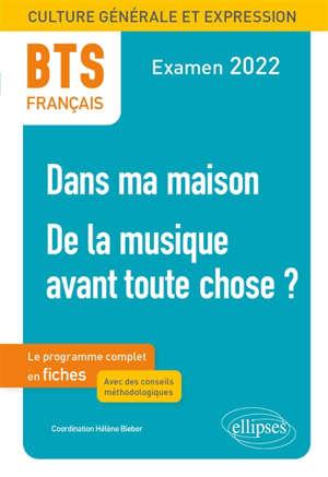 Nouveau thème, De la musique avant toute chose ? : BTS français, culture générale et expression : examen 2022