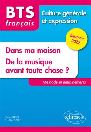 Nouveau thème, De la musique avant toute chose ? : BTS français, méthode et entraînements : culture générale et expression, examen 2022