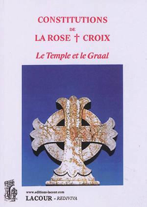 Constitutions de la Rose-Croix : le Temple et le Graal
