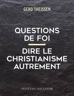 Questions de foi : dire le christianisme autrement