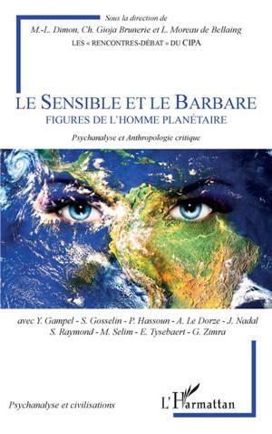 Le sensible et le barbare : figures de l'homme planétaire : psychanalyse et anthropologie critique