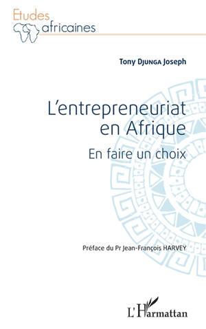 L'entrepreneuriat en Afrique : en faire un choix